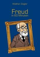 Walther Ziegler: Freud in 60 Minuten