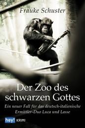 Der Zoo des schwarzen Gottes - Ein neuer Fall für das deutsch-italienische Ermittlerduo Luca und Lasse