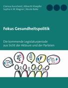 Clarissa Kurscheid: Fokus Gesundheitspolitik
