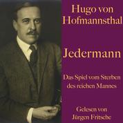 Hugo von Hofmannsthal: Jedermann - Das Spiel vom Sterben des reichen Mannes