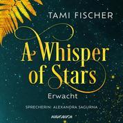 Erwacht - A Whisper of Stars, Band 1 (Gekürzt)