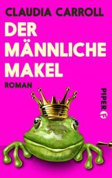 Der männliche Makel - Roman
