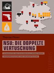 NSU: Die doppelte Vertuschung (Telepolis) - Schauplätze und Schlüsselfälle, offene Fragen, Widersprüchliches und Grundsätzliches