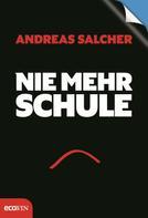 Andreas Salcher: Nie mehr Schule - Immer mehr Freude ★★★★