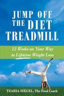 Tzabia Siegel: Jump Off the Diet Treadmill