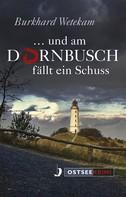 Burkhard Wetekam: ... und am Dornbusch fällt ein Schuss ★★★★