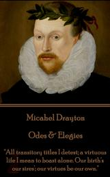 """Odes & Elegies - """"All transitory titles I detest; a virtuous life I mean to boast alone. Our birth's our sires'; our virtues be our own."""""""