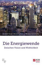 Die Energiewende - zwischen Vision und Wirklichkeit