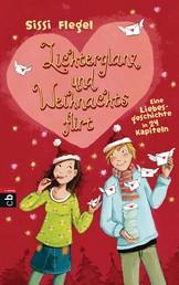 Lichterglanz und Weihnachtsflirt - Eine Liebesgeschichte in 24 Kapiteln