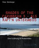 Maria Weinberger: Shades of the Caribbean 3 - Als Käpt'n unterwegs