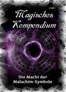 Frater LYSIR: Magisches Kompendium - Die Macht der Malachim-Symbole