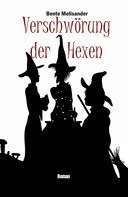 Bente Melisander: Verschwörung der Hexen