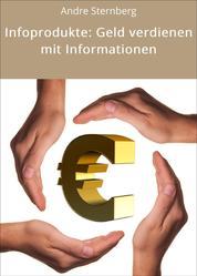 Infoprodukte: Geld verdienen mit Informationen