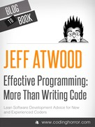 Jeff Atwood: Effective Programming: More Than Writing Code