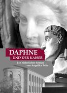 Angelika Beltz: Daphne und der Kaiser