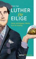 Fabian Vogt: Luther für Eilige ★★★★★