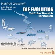 Die Evolution (Teil 2) - Das Tierreich. Der Mensch.