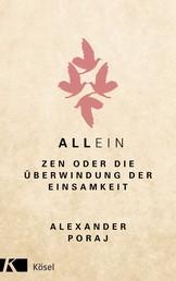 AllEin - ZEN oder die Überwindung der Einsamkeit