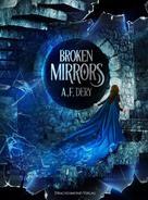 A. F. Dery: Broken Mirrors ★★★★