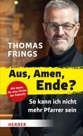 Thomas Frings: Aus, Amen, Ende? ★★★★