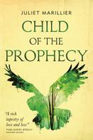 Juliet Marillier: Child of the Prophecy ★★★★★
