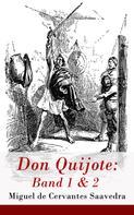 Miguel de Cervantes: Don Quijote: Band 1 & 2
