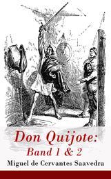 Don Quijote: Band 1 & 2 - Der sinnreiche Junker Don Quijote von der Mancha