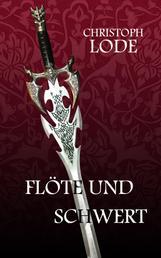 Flöte und Schwert
