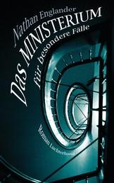 Das Ministerium für besondere Fälle - Roman