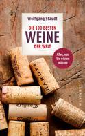 Wolfgang Staudt: Die 100 besten Weine der Welt ★★★★★