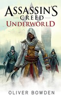 Oliver Bowden: Assassin's Creed: Underworld ★★★★