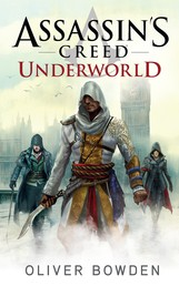 Assassin's Creed: Underworld - Roman zum Game Syndicate