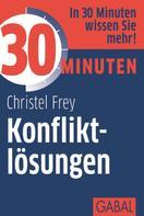 Christel Frey: 30 Minuten Konfliktlösungen ★★★★