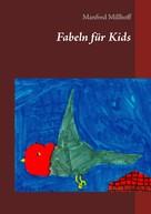 Manfred Millhoff: Fabeln für Kids