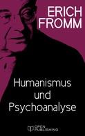 Erich Fromm: Humanismus und Psychoanalyse