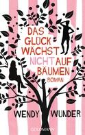 Wendy Wunder: Das Glück wächst nicht auf Bäumen ★★★★