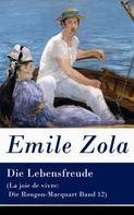 Émile Zola: Die Lebensfreude (La joie de vivre: Die Rougon-Macquart Band 12)