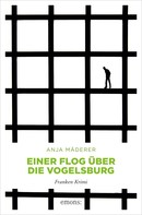 Anja Mäderer: Einer flog über die Vogelsburg ★★★