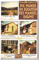 Henky Hentschel: Die Hunde im Schatten des Mandelbaums