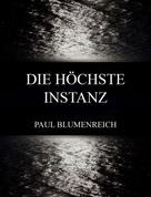 Paul Blumenreich: Die höchste Instanz