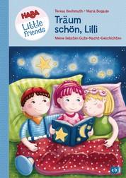 HABA Little Friends - Träum schön, Lilli - Meine liebsten Gute-Nacht-Geschichten