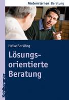 Heike Berkling: Lösungsorientierte Beratung