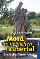 Uwe Reiner Röber: Mord im lieblichen Taubertal ★★★★