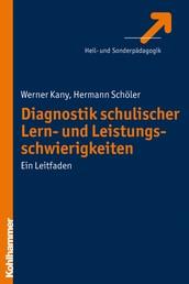 Diagnostik schulischer Lern- und Leistungsschwierigkeiten - Ein Leitfaden