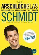 Schmidt: Das Arschlochglas ★★★
