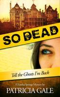 Patricia Gale: So Dead
