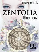 Tamara Schmid: Zentolia. Glasglanz ★★★