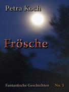 Petra Koch: Frösche