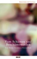 Udo Baer: Vom Schämen und Beschämtwerden ★★★★