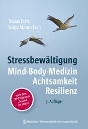 Stressbewältigung - Mind-Body-Medizin, Resilienz, Selbstfürsorge